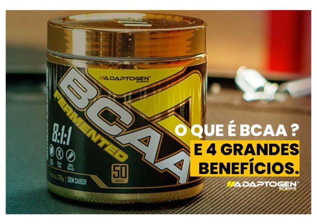 O que é BCAA e 4 grandes benefícios.